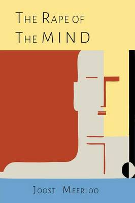 The Rape of the Mind: The Psychology of Thought Control, Menticide, and Brainwashing (Paperback)