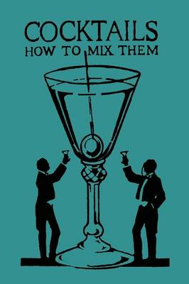 Cocktails: How to Mix Them (Paperback)