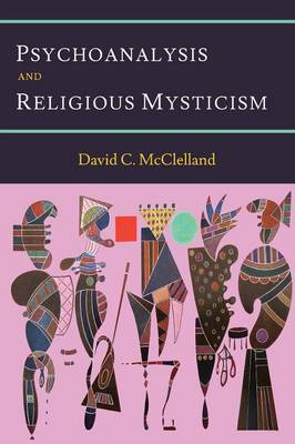 Psychoanalysis and Religious Mysticism (Paperback)