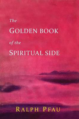 The Golden Book of the Spiritual Side (Paperback)