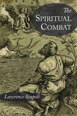 The Spiritual Combat and a Treatise on Peace of the Soul (Paperback)