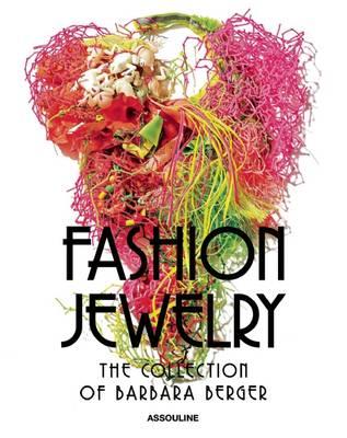 Fashion Jewelry: The Collection of Barbara Berger (Hardback)