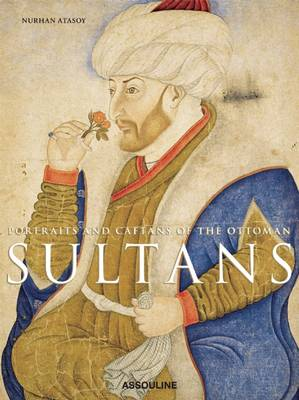 Portraits and Caftans of the Ottoman Sultans (Hardback)