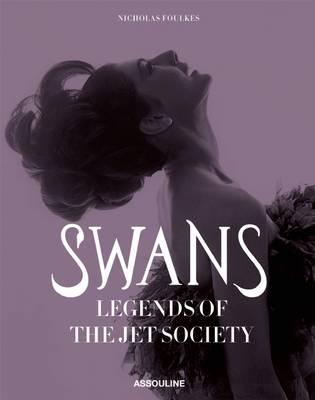 Swans: Legends of the Jet Society (Hardback)