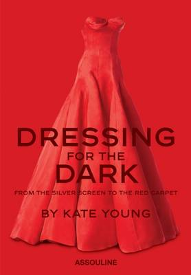 Dressing for the Dark: From the Silver Screen to the Red Carpet - Icons (Hardback)