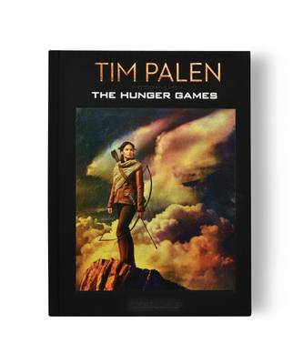 Tim Palen: Photographs from the Hunger Games - Classics (Hardback)