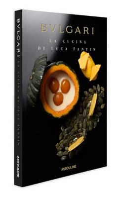La Cucina di Luca Fantin: by Bulgari - Legends (Hardback)