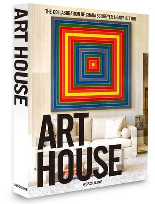 Art House: The Collaboration of Chara Schreyer and Gary Hutton - Classics (Hardback)