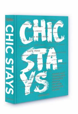 Chic Stays: Conde Nast Traveller's Favorite People on their Favorite Places - Classics (Hardback)