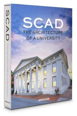 SCAD: The Architecture of a University (Hardback)