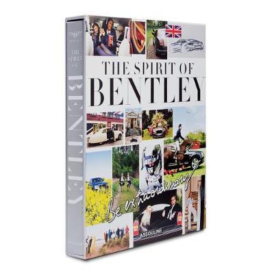 Be Extraordinary: The Spirit of Bentley (Hardback)