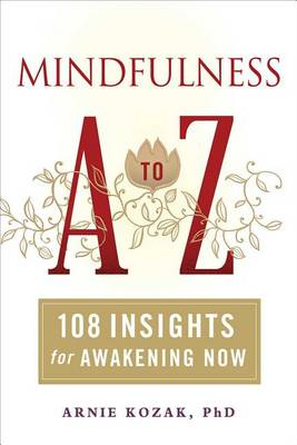 Mindfulness A-Z: 108 Insights for Awakening Now (Paperback)