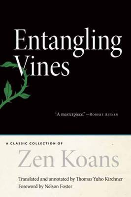 Entangling Vines: A Classic Collection of ZEN Koans (Hardback)