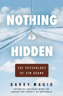 Nothing is Hidden: The Psychology of ZEN Koans (Paperback)