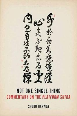 Not One Single Thing: A Commentary on the Platform Sutra (Paperback)