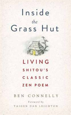 Inside the Grass Hut: Living Shitou's Classic Zen Poem (Hardback)