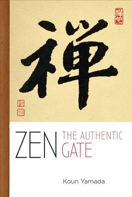 ZEN: The Authentic Gate (Paperback)