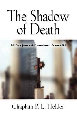 THE Shadow of Death: 90-Day Journal-Devotional from 9/11 (Paperback)