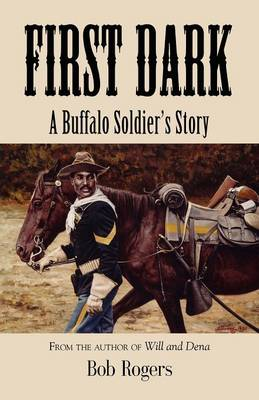 First Dark: A Buffalo Soldier's Story (Paperback)