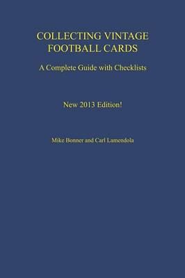 Collecting Vintage Football Cards: A Complete Guide with Checklists (Paperback)