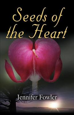 Seeds of the Heart (Paperback)