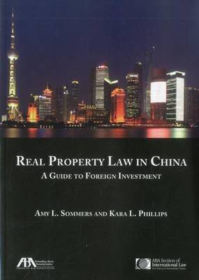 Real Property Law in China: A Guide to Foregin Investment (Paperback)