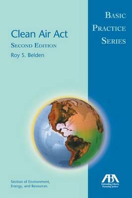 Clean Air Act: Basic Practice Series (Paperback)