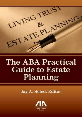 The Aba Practical Guide to Estate Planning (Paperback)