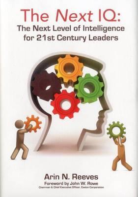 The Next IQ: The Next Level of Intelligence for 21st Century Leaders (Hardback)