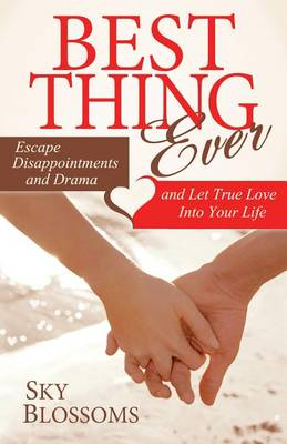 Best Thing Ever: Escape Disappointments and Drama and Let True Love Into Your Life (Paperback)