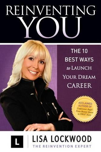 Reinventing You: The 10 Best Ways to Launch Your Dream Career (Hardback)