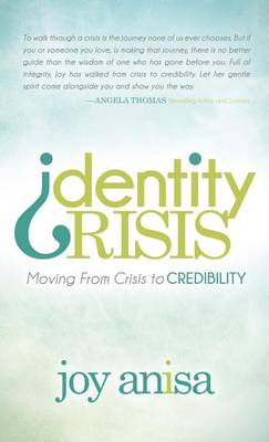 Identity Crisis: Moving from Crisis to Credibility (Hardback)