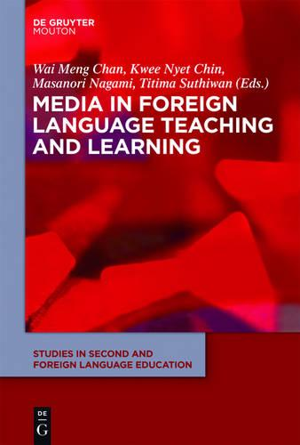 Media in Foreign Language Teaching and Learning - Studies in Second and Foreign Language Education [SSFLE] (Hardback)