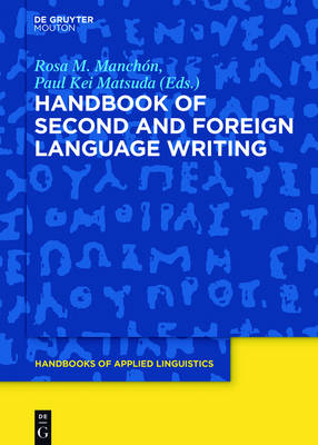 Handbook of Second and Foreign Language Writing - Handbooks of Applied Linguistics [HAL] 11