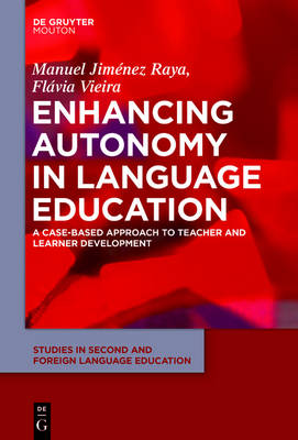 Enhancing Autonomy in Language Education: A Case-Based Approach to Teacher and Learner Development - Studies in Second and Foreign Language Education  [SSFLE] 9