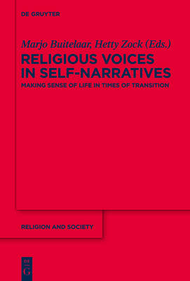 Religious Voices in Self-Narratives: Making Sense of Life in Times of Transition - Religion and Society 54