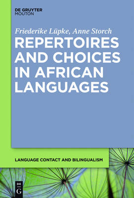 Repertoires and Choices in African Languages - Language Contact and Bilingualism [LCB] 5