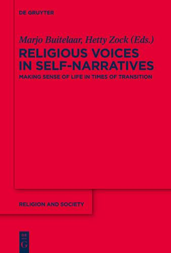 Religious Voices in Self-Narratives: Making Sense of Life in Times of Transition - Religion and Society (Hardback)