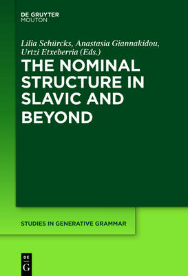 The Nominal Structure in Slavic and Beyond - Studies in Generative Grammar [SGG]