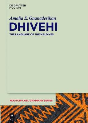 Dhivehi: The Language of the Maldives - Mouton-CASL Grammar Series 3 (Hardback)