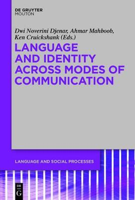 Language and Identity across Modes of Communication - Language and Social Processes [LSP] 6