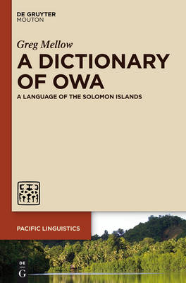A Dictionary of Owa: A Language of the Solomon Islands - Pacific Linguistics [PL] 639 (Hardback)