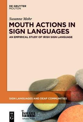 Mouth Actions in Sign Languages: An Empirical Study of Irish Sign Language - Sign Languages and Deaf Communities [SLDC] 3