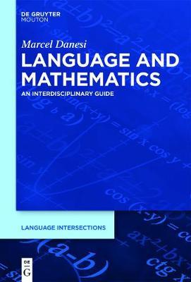 Language and Mathematics: An Interdisciplinary Guide - Language Intersections 1 (Hardback)