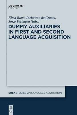 Dummy Auxiliaries in First and Second Language Acquisition - Studies on Language Acquisition [SOLA] 49 (Hardback)