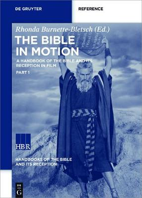 The Bible in Motion: A Handbook of the Bible and Its Reception in Film - Handbooks of the Bible and Its Reception (HBR) 2 (Hardback)