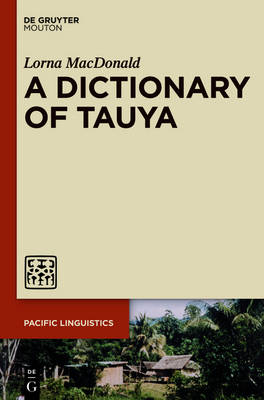 A Dictionary of Tauya - Pacific Linguistics [PL] (Hardback)