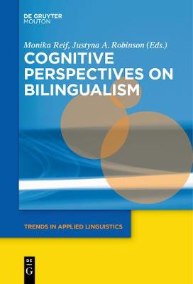 Cognitive Perspectives on Bilingualism - Trends in Applied Linguistics [TAL] 17 (Hardback)