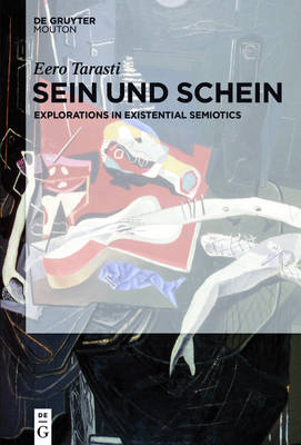 Sein und Schein: Explorations in Existential Semiotics