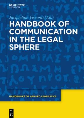 Handbook of Communication in the Legal Sphere - Handbooks of Applied Linguistics [HAL] (Hardback)
